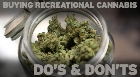 Buying Recreational Cannabis: Do's and Don'ts