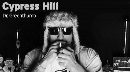 Cypress Hill- Dr. Greenthumb