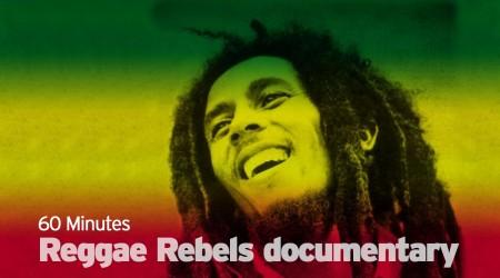 60 Minutes- Reggae Rebels documentary