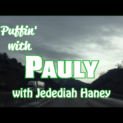 Puffin' with Pauly and Jedediah Haney