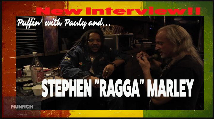 "Puffin' with Pauly and STEPHEN ""RAGGA"" MARLEY"