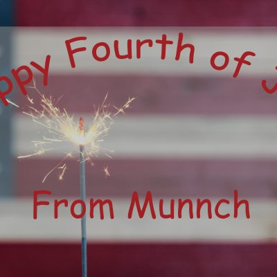 Happy Fourth from Munnch!!